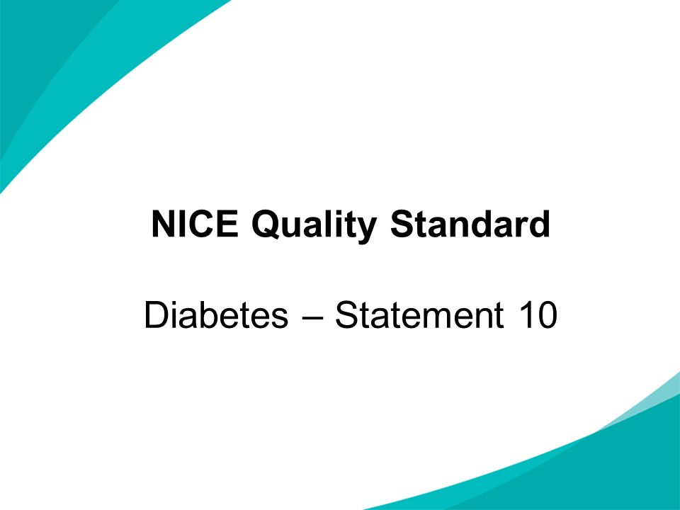 NICE Quality Standard Diabetes – Statement 10