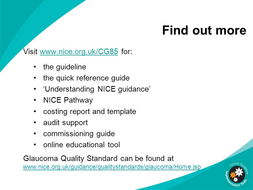 Find out more Visit www.nice.org.uk/CG85 for:www.nice.org.uk/CG85 the guideline the quick reference guide Understanding NICE guidance NICE Pathway cos