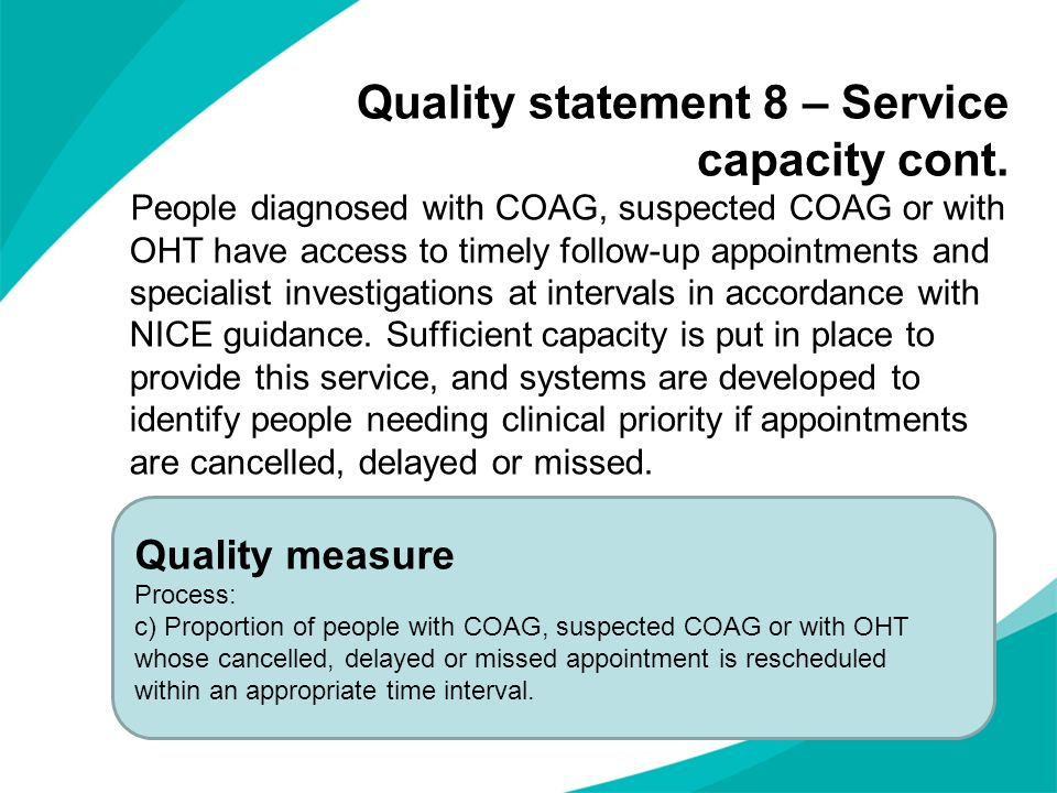 Quality statement 8 – Service capacity cont. People diagnosed with COAG, suspected COAG or with OHT have access to timely follow-up appointments and s