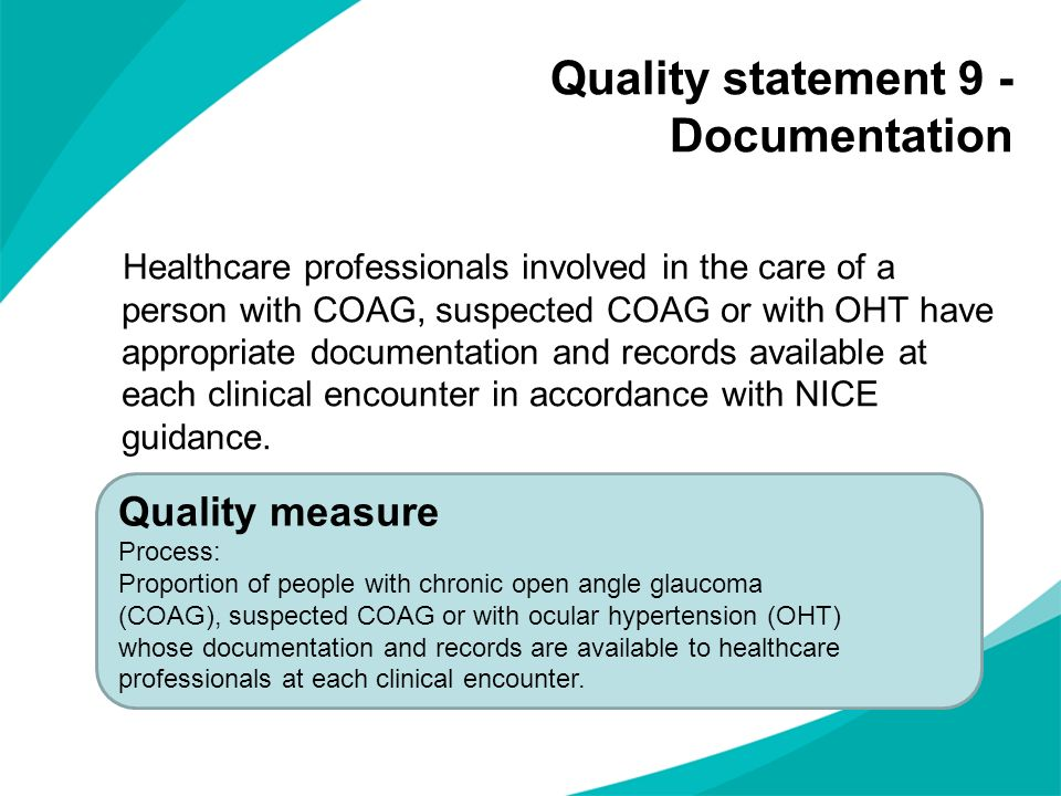 Quality statement 9 - Documentation Healthcare professionals involved in the care of a person with COAG, suspected COAG or with OHT have appropriate d