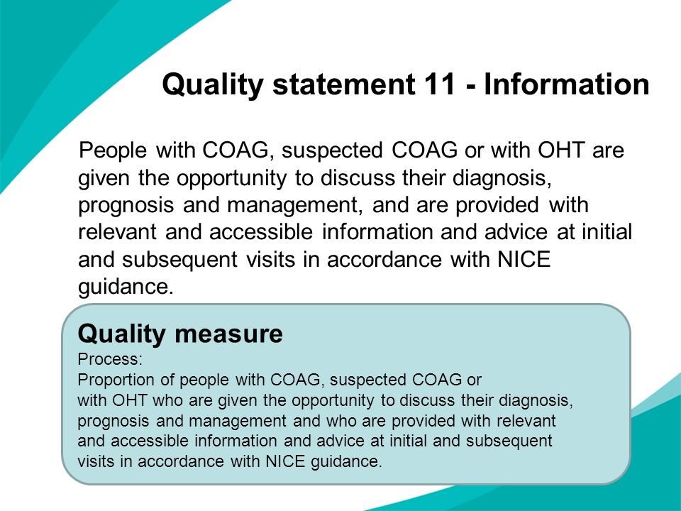 Quality statement 11 - Information People with COAG, suspected COAG or with OHT are given the opportunity to discuss their diagnosis, prognosis and ma
