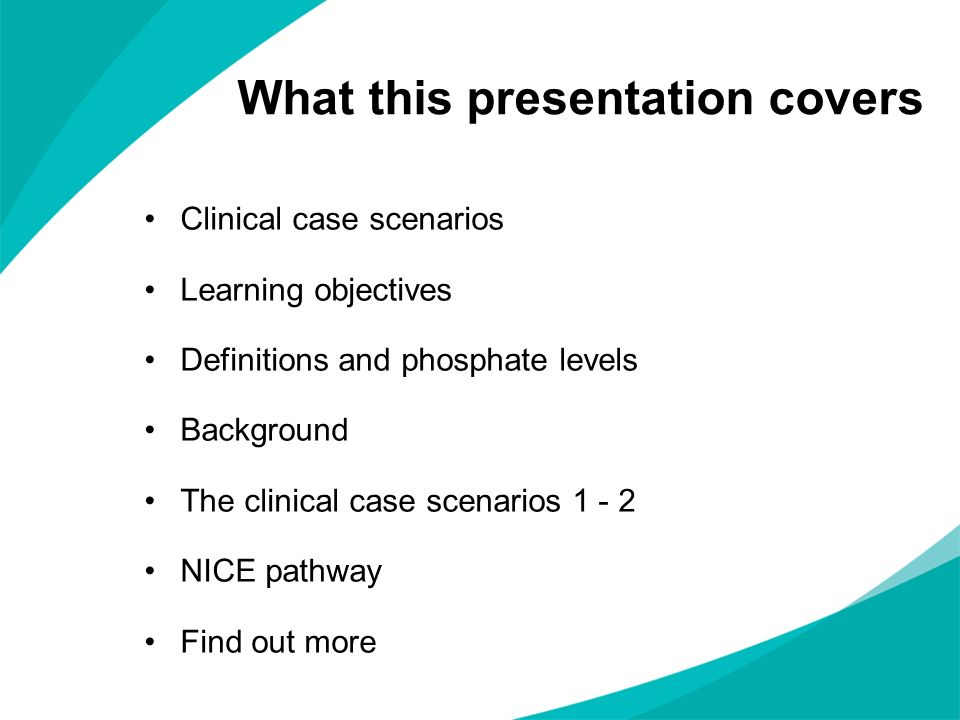 What this presentation covers Clinical case scenarios Learning objectives Definitions and phosphate levels Background The clinical case scenarios 1 -