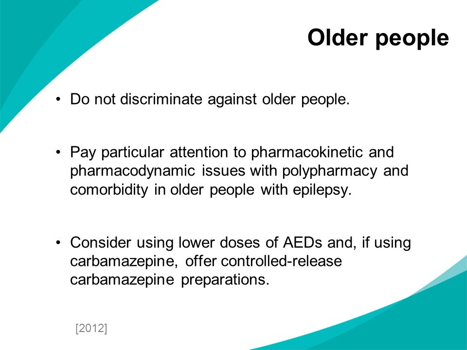Do not discriminate against older people. Pay particular attention to pharmacokinetic and pharmacodynamic issues with polypharmacy and comorbidity in