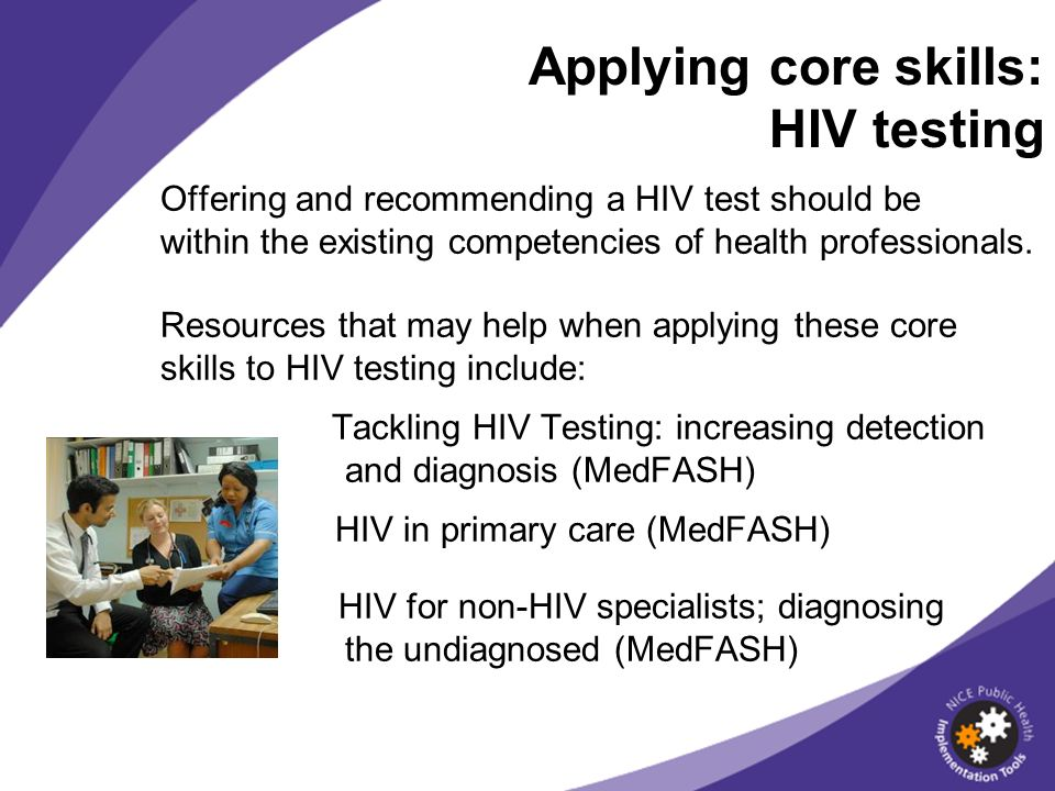 Offering and recommending a HIV test should be within the existing competencies of health professionals. Resources that may help when applying these c