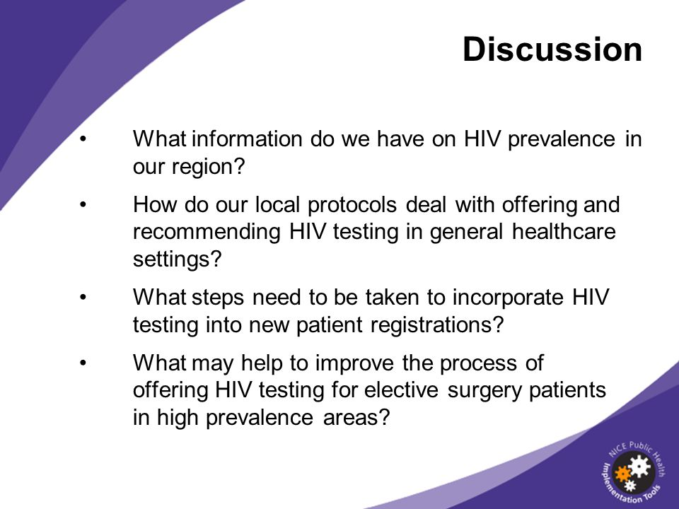 Discussion What information do we have on HIV prevalence in our region? How do our local protocols deal with offering and recommending HIV testing in