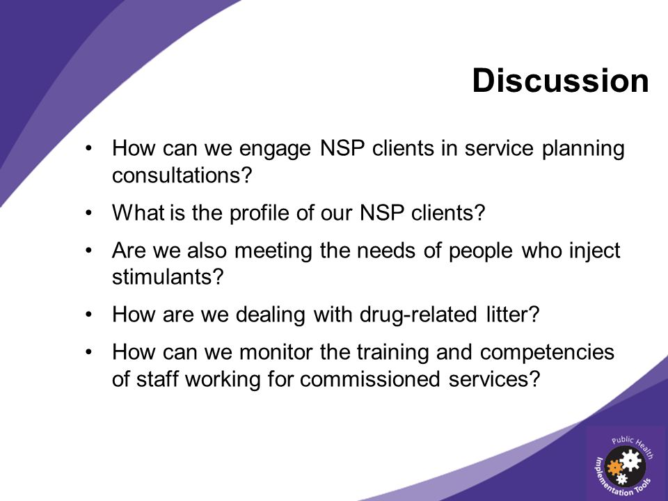 Discussion How can we engage NSP clients in service planning consultations.