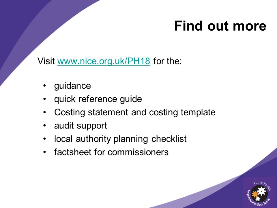 Find out more Visit   for the:  guidance quick reference guide Costing statement and costing template audit support local authority planning checklist factsheet for commissioners