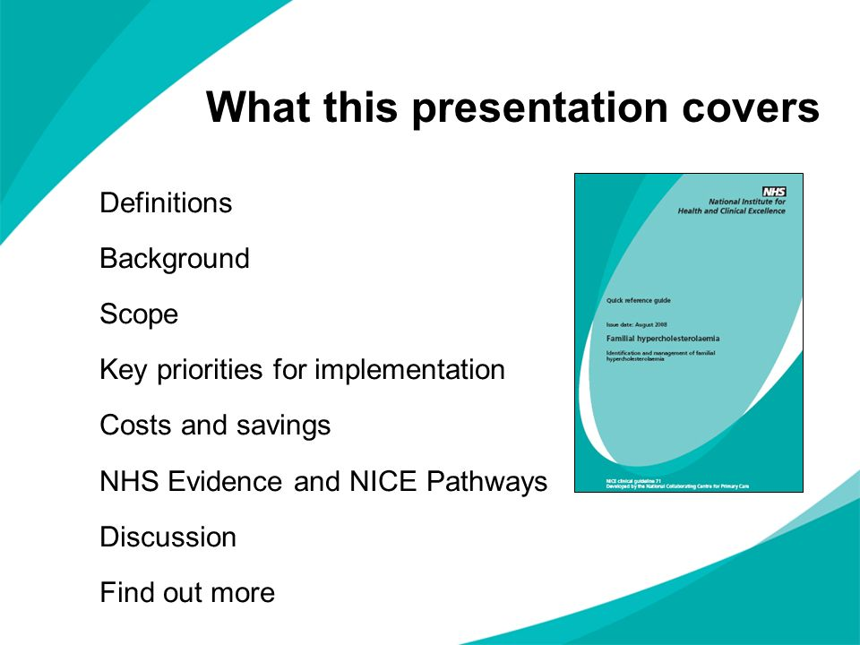 What this presentation covers Definitions Background Scope Key priorities for implementation Costs and savings NHS Evidence and NICE Pathways Discussi