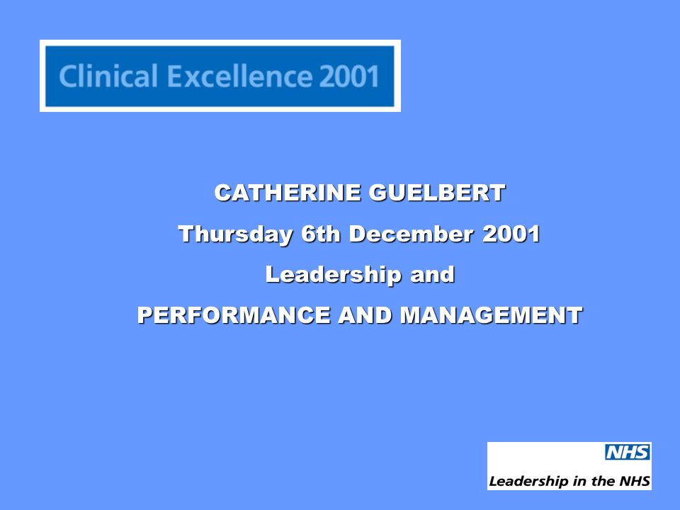 CATHERINE GUELBERT Thursday 6th December 2001 Leadership and PERFORMANCE AND MANAGEMENT