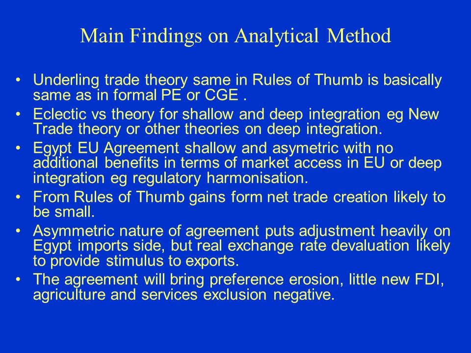 Main Findings on Analytical Method Underling trade theory same in Rules of Thumb is basically same as in formal PE or CGE.