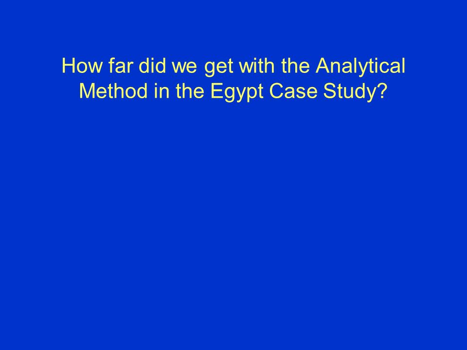 How far did we get with the Analytical Method in the Egypt Case Study?