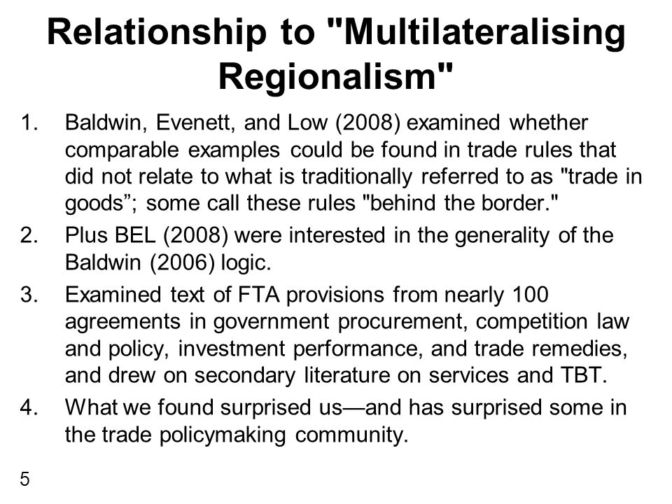 BEL (2008) found FTA provisions where: 1.The parties agreed to a commitment on a MFN basis.
