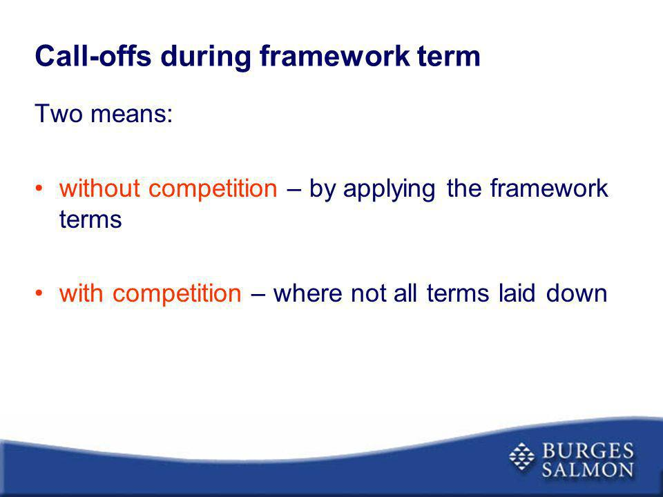 Two means: without competition – by applying the framework terms with competition – where not all terms laid down