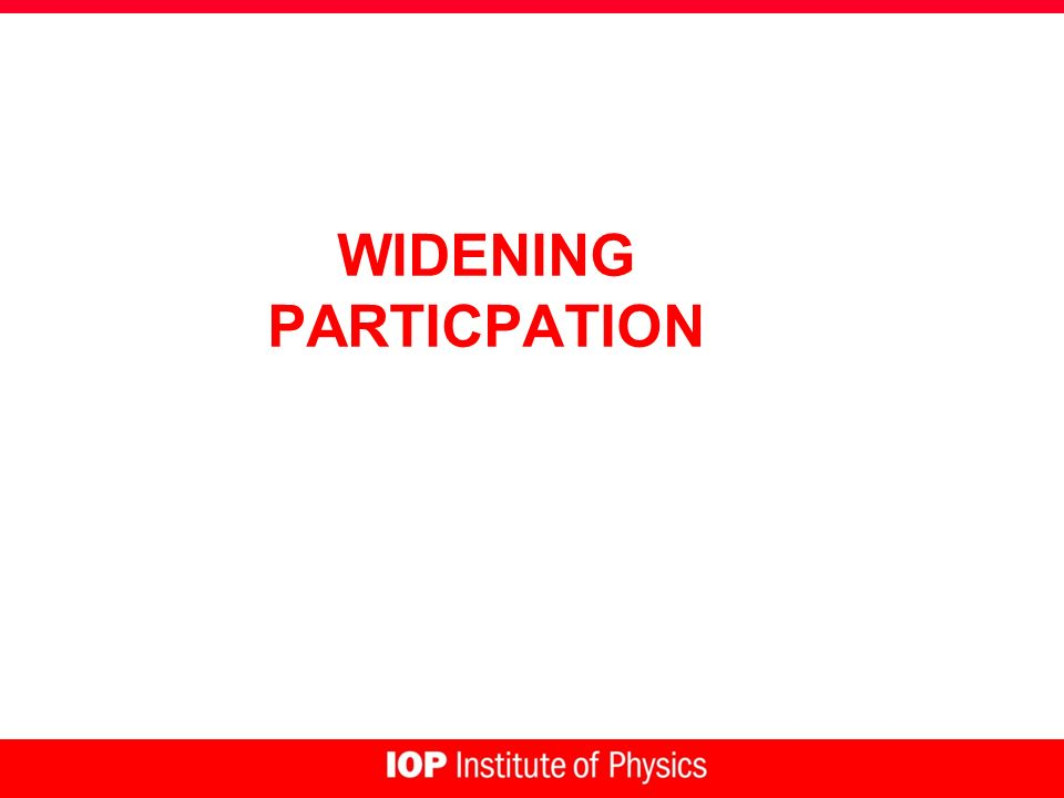 WIDENING PARTICPATION