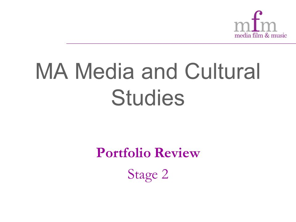 MA Media and Cultural Studies Portfolio Review Stage 2
