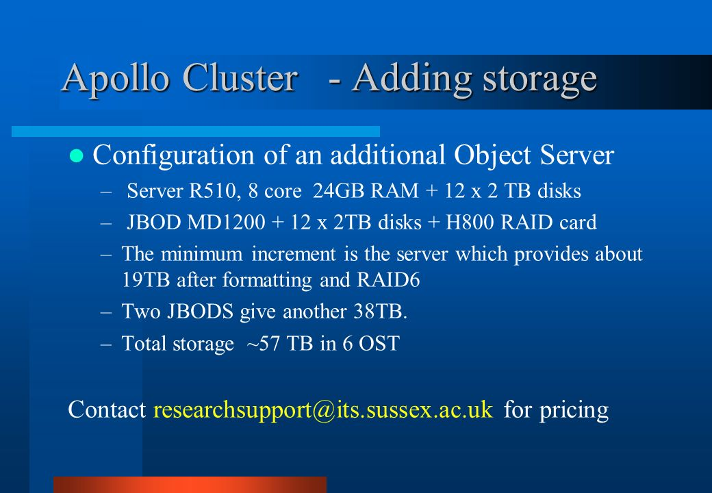 Apollo Cluster - Adding storage Configuration of an additional Object Server – Server R510, 8 core 24GB RAM + 12 x 2 TB disks – JBOD MD1200 + 12 x 2TB