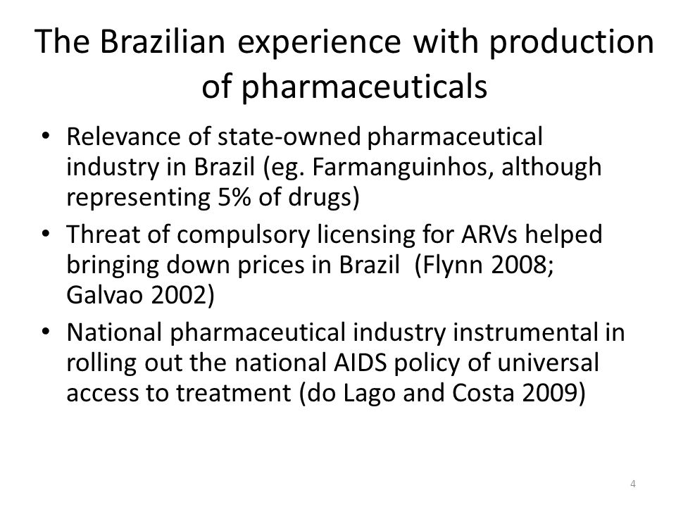 The Brazilian experience with production of pharmaceuticals Relevance of state-owned pharmaceutical industry in Brazil (eg.