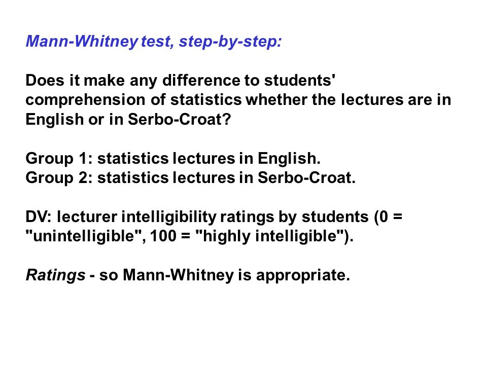 Mann-Whitney test, step-by-step: Does it make any difference to students' comprehension of statistics whether the lectures are in English or in Serbo-