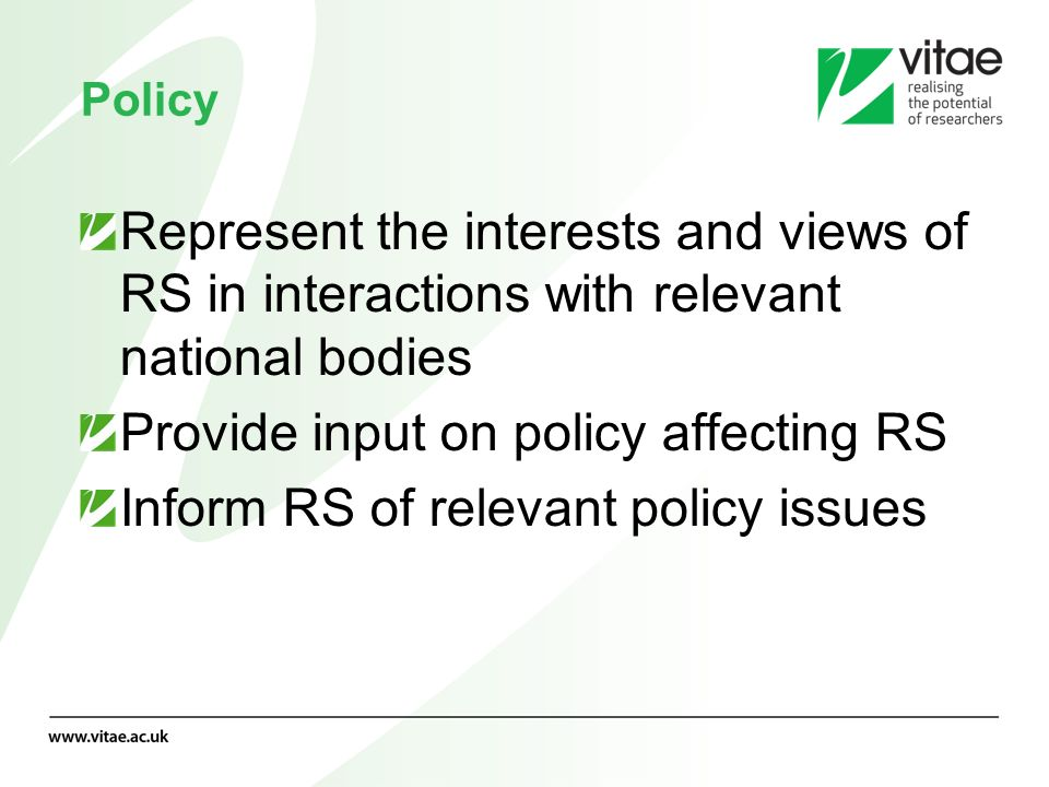 Policy Represent the interests and views of RS in interactions with relevant national bodies Provide input on policy affecting RS Inform RS of relevan