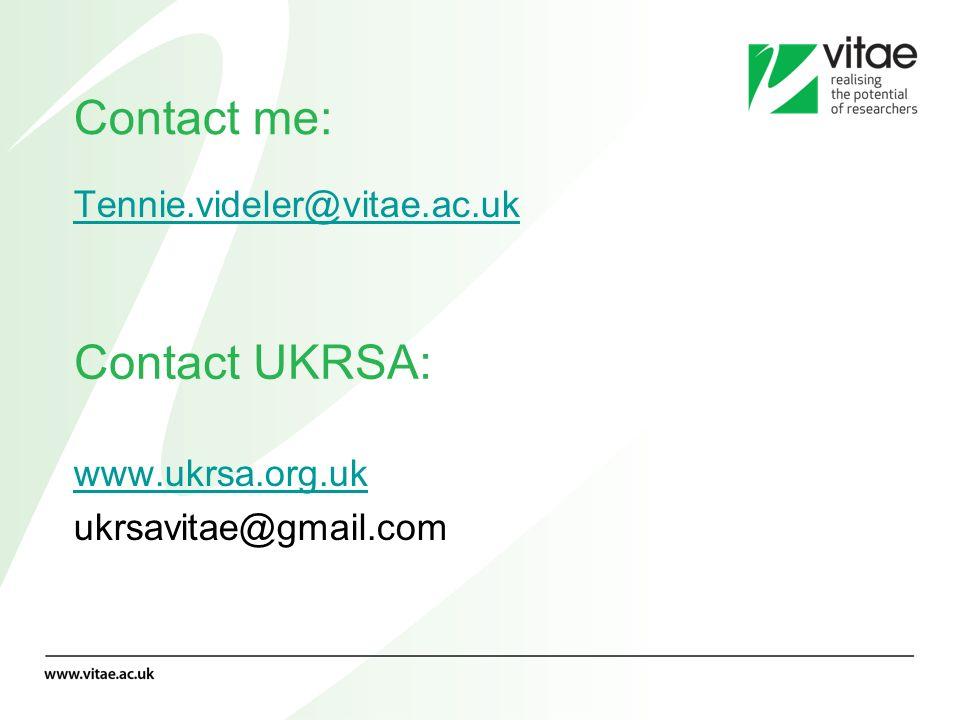 Contact me: Tennie.videler@vitae.ac.uk www.ukrsa.org.uk ukrsavitae@gmail.com Contact UKRSA: