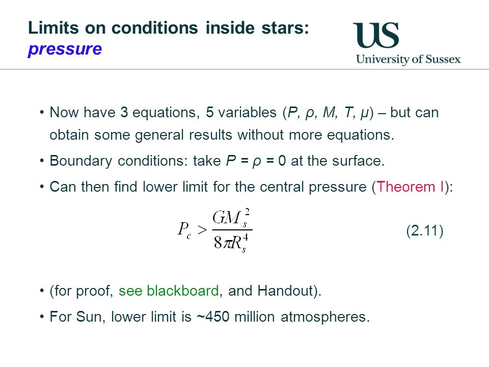 Limits on conditions inside stars: pressure Now have 3 equations, 5 variables (P, ρ, M, T, μ) – but can obtain some general results without more equat