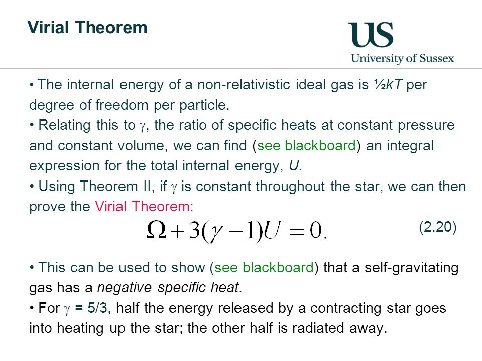 Virial Theorem The internal energy of a non-relativistic ideal gas is ½kT per degree of freedom per particle.