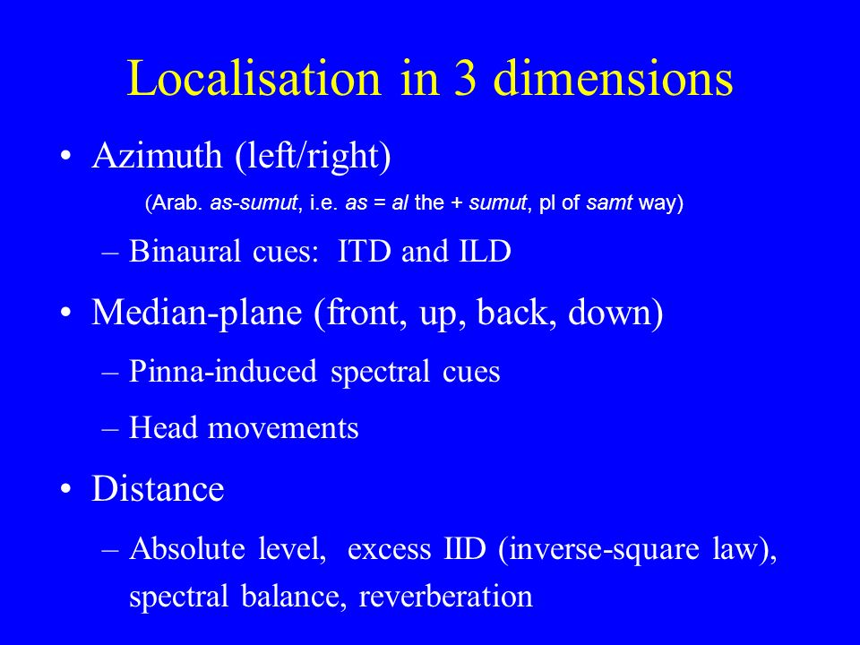 Azimuth for complex sounds Complex sounds contain both low and high frequencies But the dominant azimuth information is the ITDs of the low frequencies