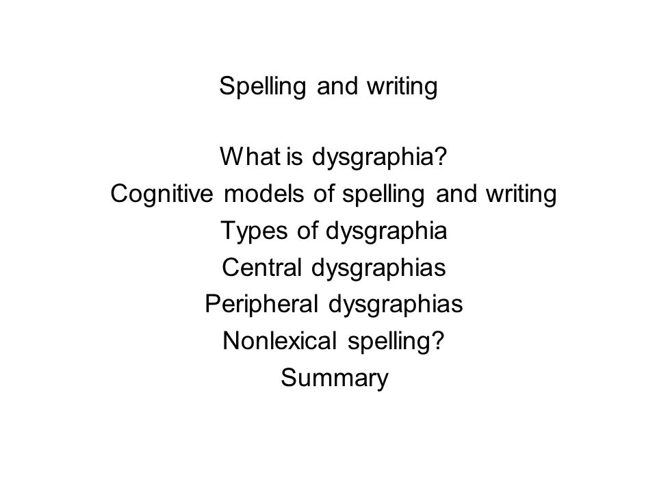 Spelling and writing What is dysgraphia.