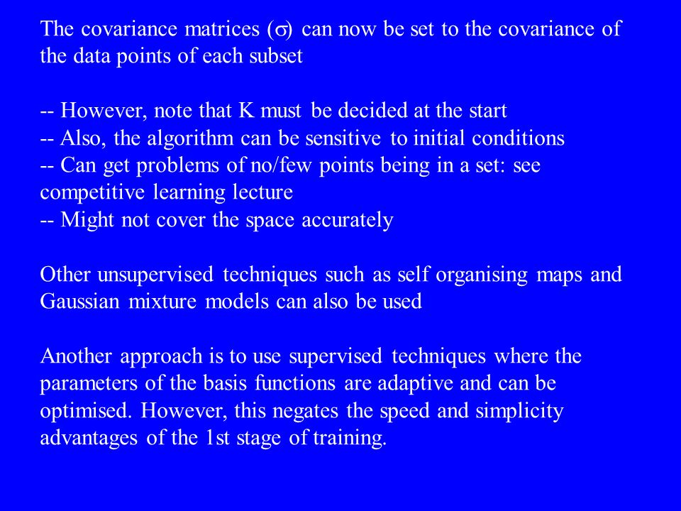 The covariance matrices ( can now be set to the covariance of the data points of each subset -- However, note that K must be decided at the start -- A