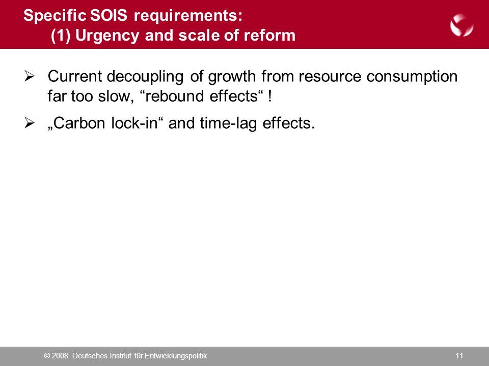 © 2008 Deutsches Institut für Entwicklungspolitik11 Current decoupling of growth from resource consumption far too slow, rebound effects ! Carbon lock