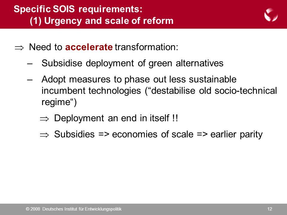 © 2008 Deutsches Institut für Entwicklungspolitik12 Need to accelerate transformation: –Subsidise deployment of green alternatives –Adopt measures to