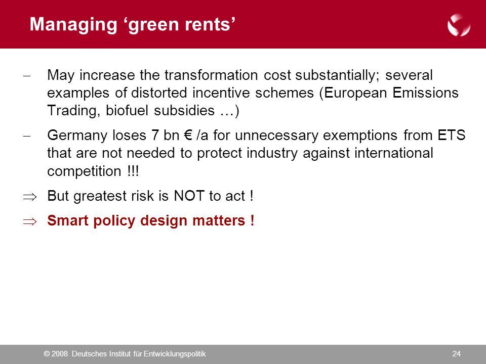 © 2008 Deutsches Institut für Entwicklungspolitik24 May increase the transformation cost substantially; several examples of distorted incentive scheme