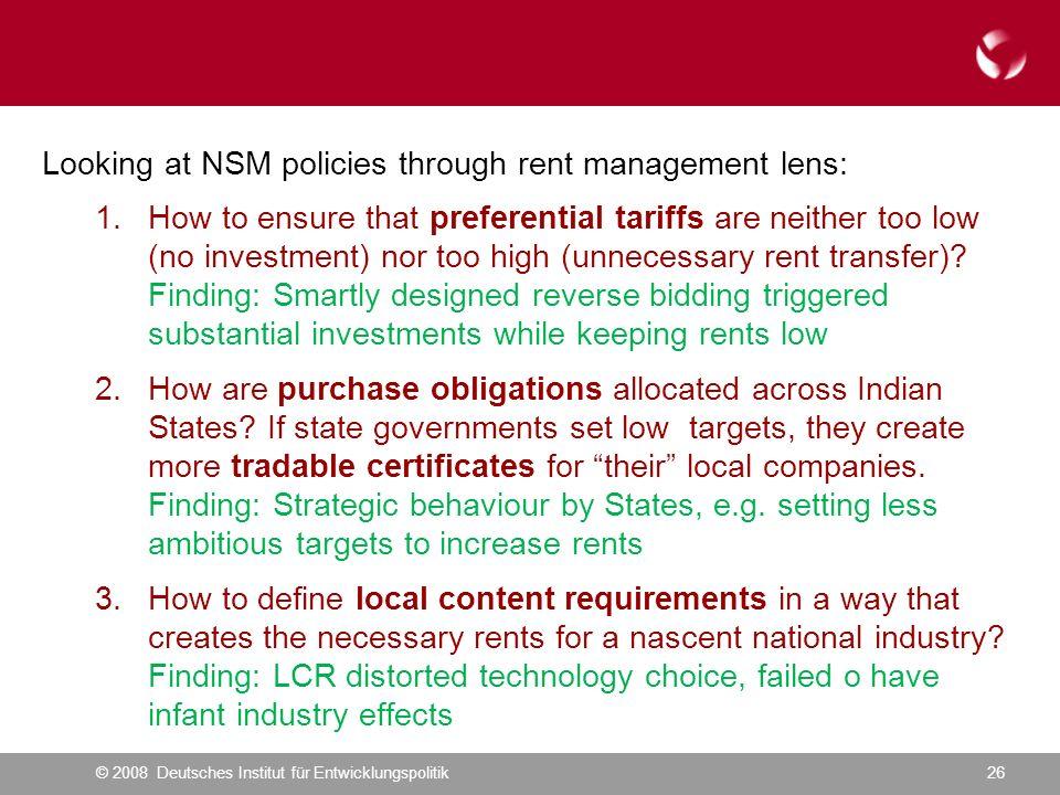 © 2008 Deutsches Institut für Entwicklungspolitik26 Looking at NSM policies through rent management lens: 1.How to ensure that preferential tariffs ar