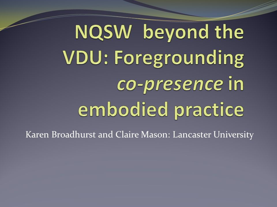 Karen Broadhurst and Claire Mason: Lancaster University