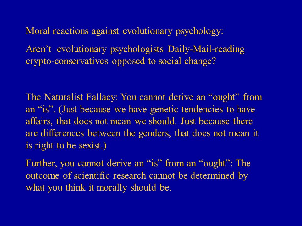 Moral reactions against evolutionary psychology: Arent evolutionary psychologists Daily-Mail-reading crypto-conservatives opposed to social change? Th