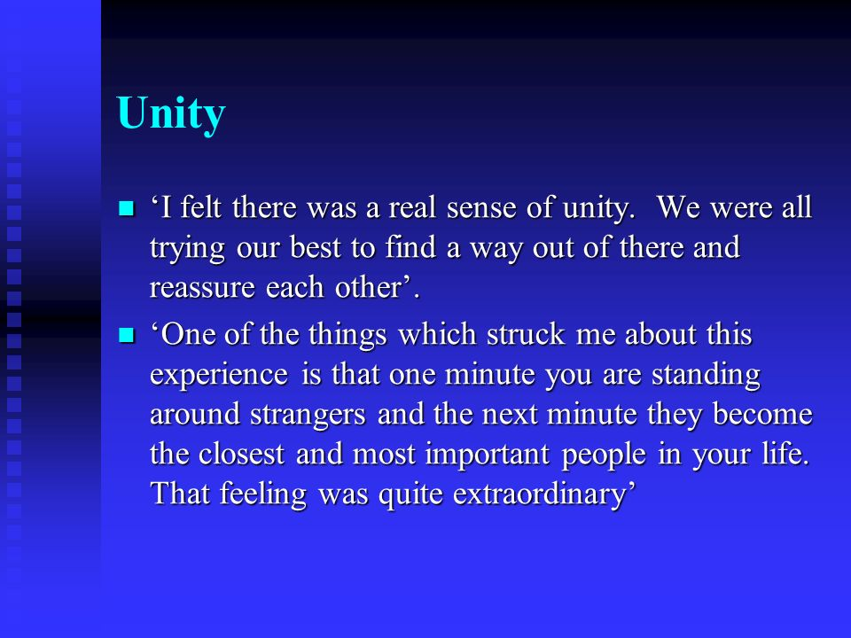 Unity I felt there was a real sense of unity.