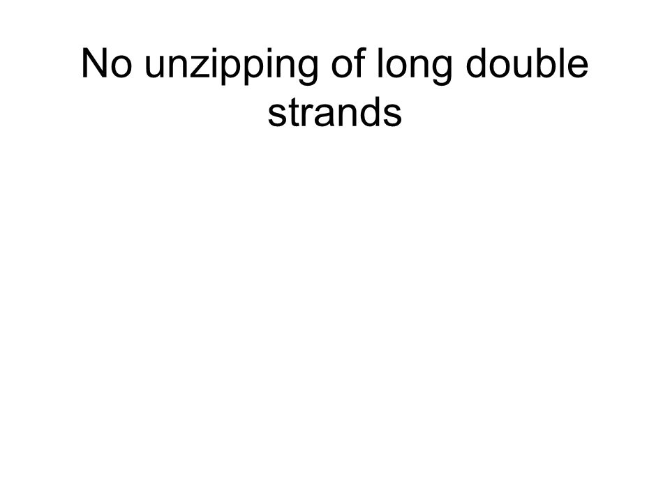 No unzipping of long double strands