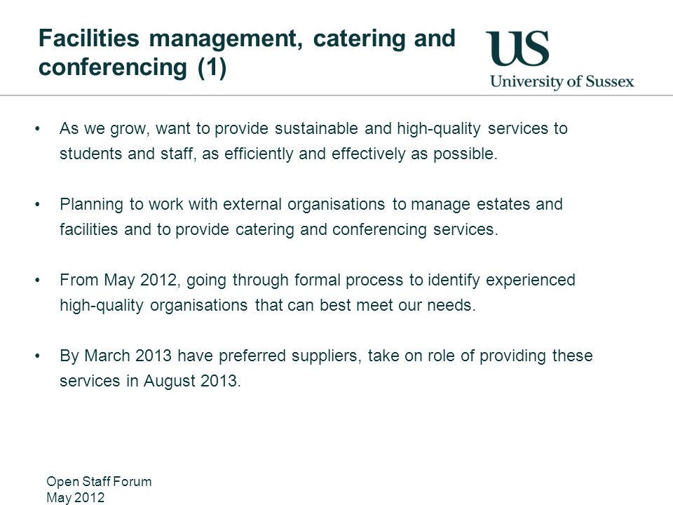 Facilities management, catering and conferencing (1) As we grow, want to provide sustainable and high-quality services to students and staff, as efficiently and effectively as possible.