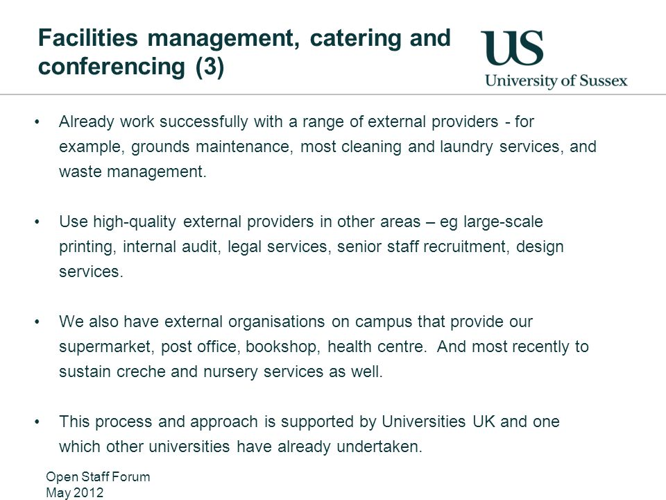 Facilities management, catering and conferencing (3) Already work successfully with a range of external providers - for example, grounds maintenance,
