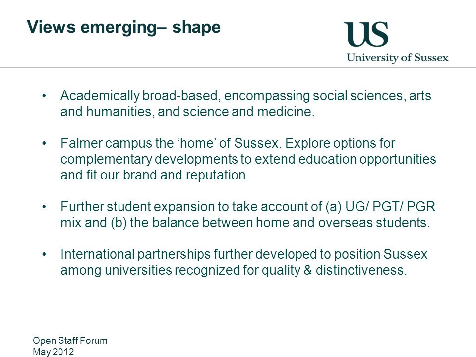 Views emerging– shape Academically broad-based, encompassing social sciences, arts and humanities, and science and medicine.