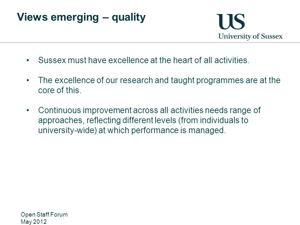 Views emerging – quality Sussex must have excellence at the heart of all activities. The excellence of our research and taught programmes are at the c