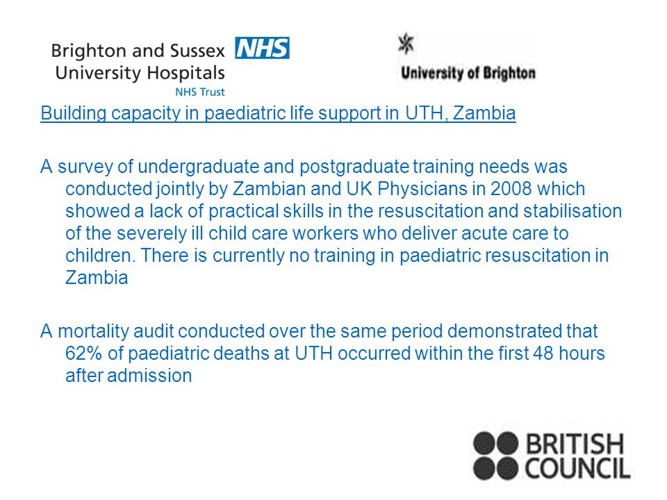 Dr Seddon (Consultant Paediatrician) from the Royal Alexandra Childrens hospital, Brighton is coordinating a British Council /THET grant of £89,000 over three years to deliver an APLS course, that is very effective, low-tech systematic approach to the care of the very sick child.