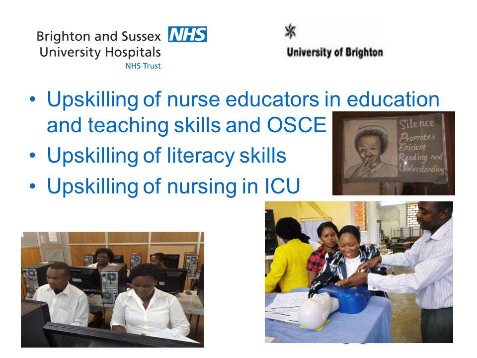 Upskilling of nurse educators in education and teaching skills and OSCE Upskilling of literacy skills Upskilling of nursing in ICU