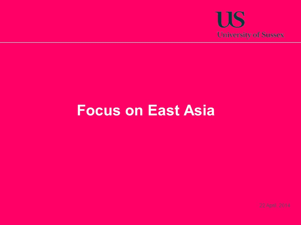 22 April, 2014 Focus on East Asia