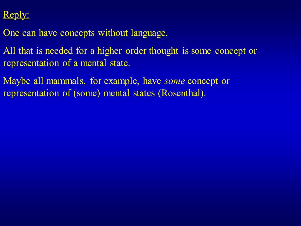 Reply: One can have concepts without language.