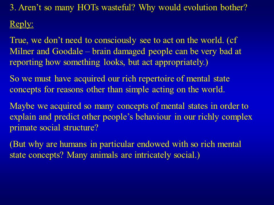 3. Arent so many HOTs wasteful. Why would evolution bother.