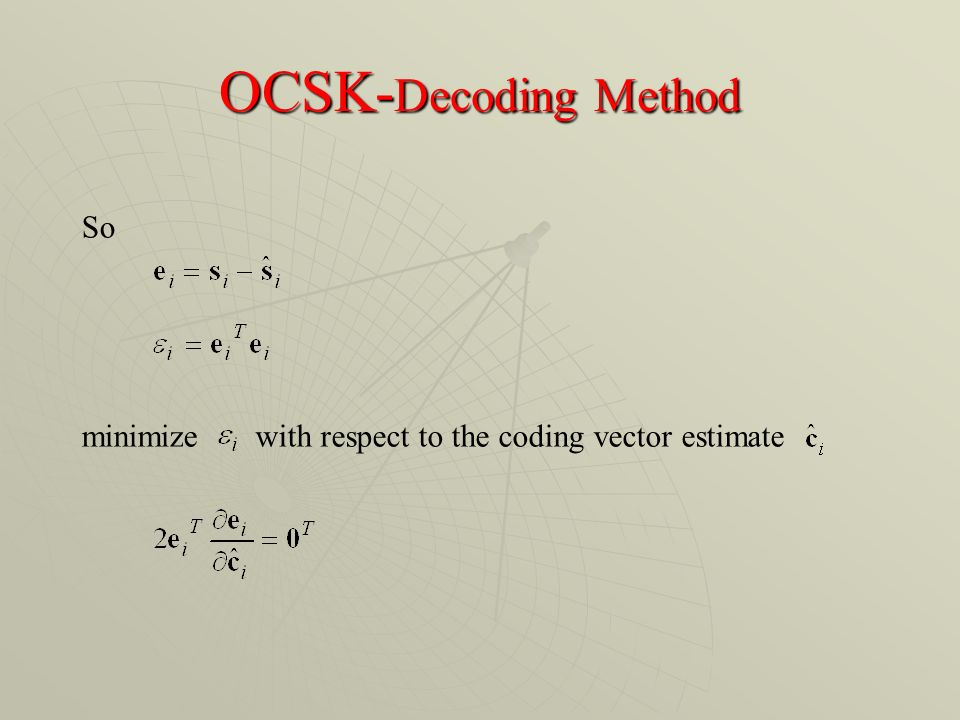 OCSK- Decoding Method So with respect to the coding vector estimateminimize