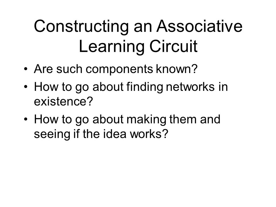 Constructing an Associative Learning Circuit Are such components known.