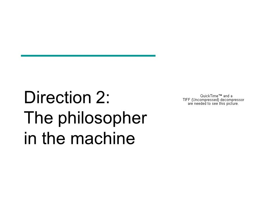 Direction 2: The philosopher in the machine