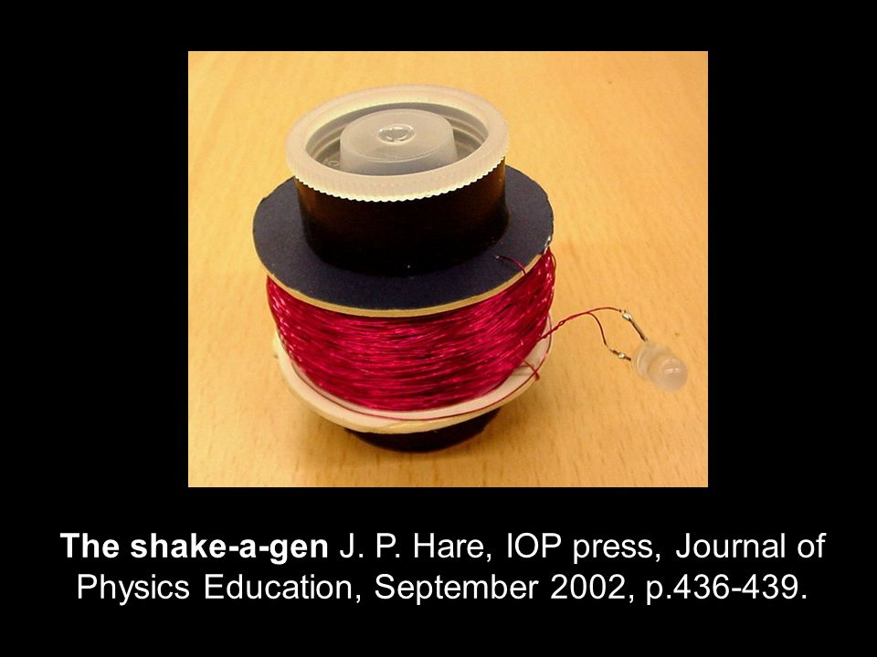 The shake-a-gen J. P. Hare, IOP press, Journal of Physics Education, September 2002, p.436-439.